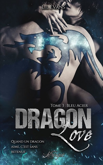 Dragon Love, tome 3 : Bleu Acier – LilEvans