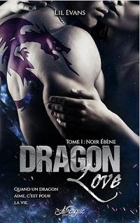 Dragon Love, tome 1 : Noir Ebène