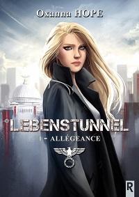 Lebenstunnel, tome 1 : Allégeance