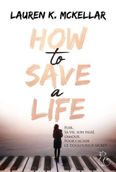 How to Save a Life – Lauren K.McKellar
