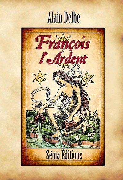 François l'Ardent – AlainDelbe
