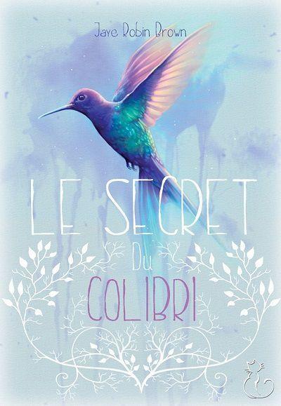 Le Secret du Colibri – Jaye RobinBrown