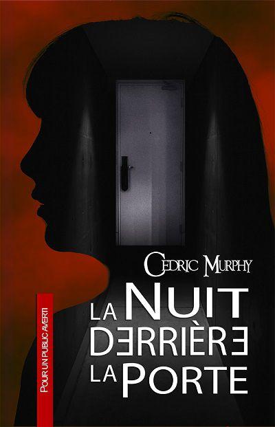 La Nuit Derrière la Porte – CédricMurphy