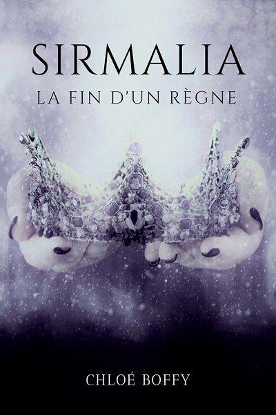 Sirmalia : La Fin d'un Règne – ChloéBoffy