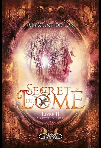 Le Secret de Lomé, tome 2 : L'Odyssée de Lomé – Alexiane deLys