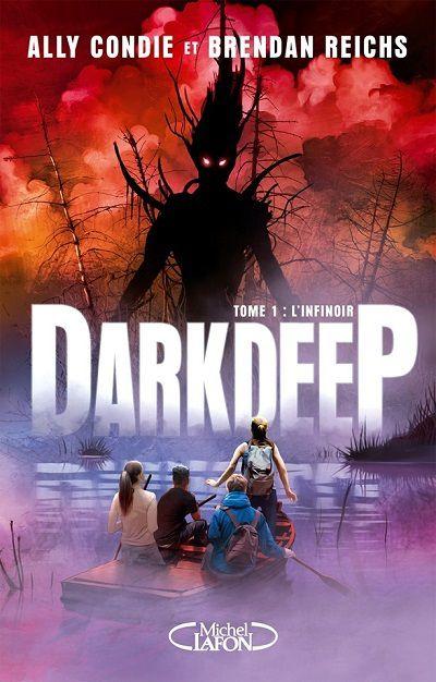 Darkdeep, tome 1 : L'Infinoir – Ally Condie et BrendanReichs