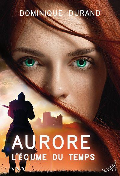 Aurore, tome 2 : L'Écume du Temps – DominiqueDurand