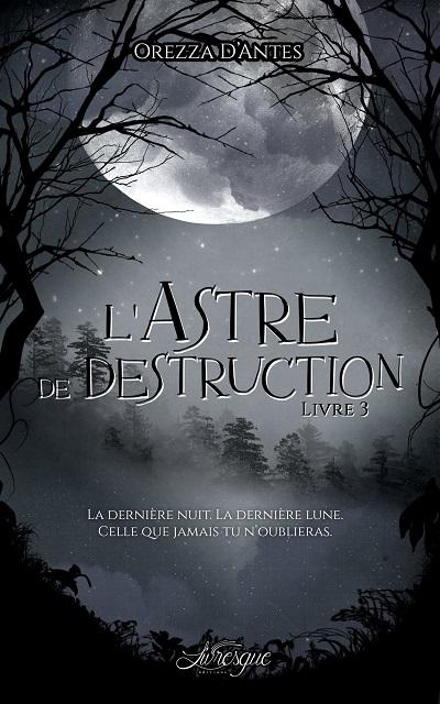 L'Astre de Destruction – OrezzaD'Antes