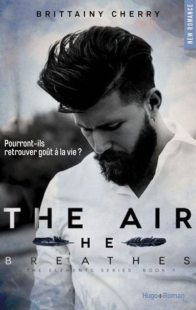 The Elements, tome 1 : The Air he Breathes – Brittainy C.Cherry