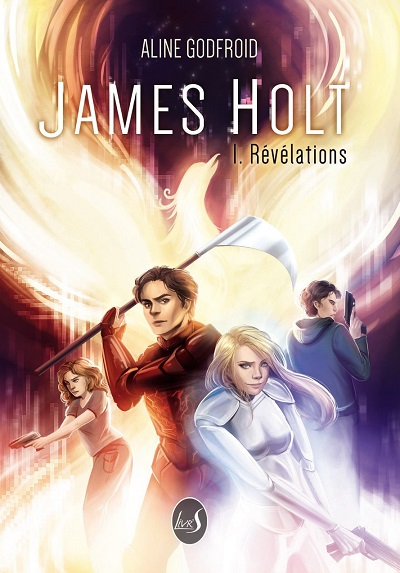 James Holt, tome 1 : Révélations – Aline Godfroid