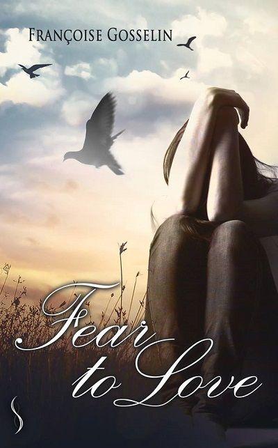 Fear to Love – FrançoiseGosselin