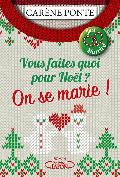 Vous faites quoi pour Noël ? On se Marie ! – CarènePonte