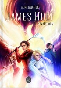 James Holt, tome 1 : Révélations