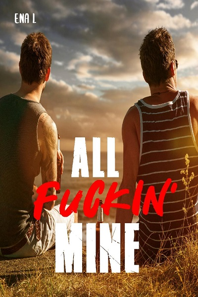 All Fuckin' Mine – Ena L