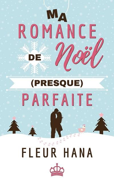 Ma Romance de Noël (presque) Parfaite – FleurHana