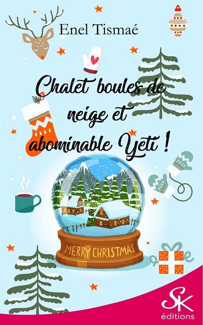 Chalet, Boules de Neige et Abominable Yéti !