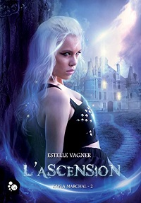 Kayla Marchal, tome 2 : L'Ascension