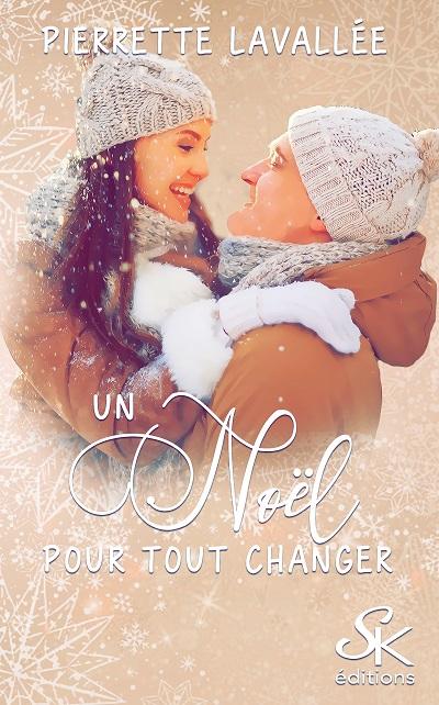 Un Noël pour tout Changer – PierretteLavallée