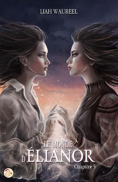 Le Monde d'Élianor (tome 5) – LiahWaureel