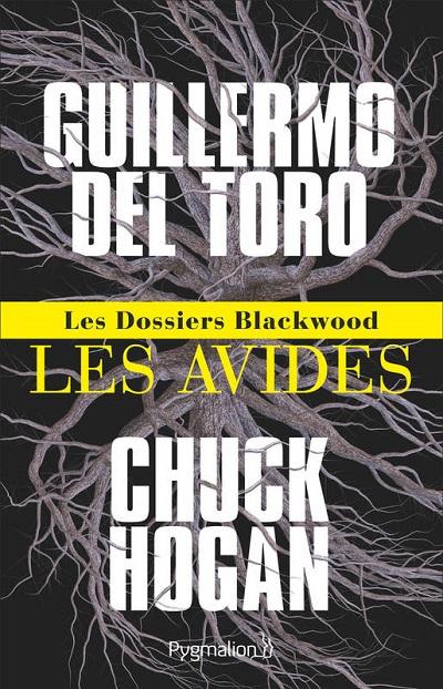 Les Dossiers Blackwood, tome 1 : Les Avides – Guillermo Del Toro et ChuckHogan