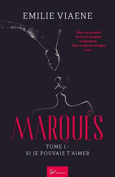 Marqués, tome 1 : Si je pouvais t'aimer