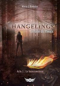 Changelings, La Furie du Phénix, tome 1 : Le Bannissement