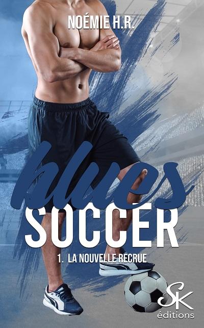 Blues Soccer, tome 1 : La Nouvelle Recrue
