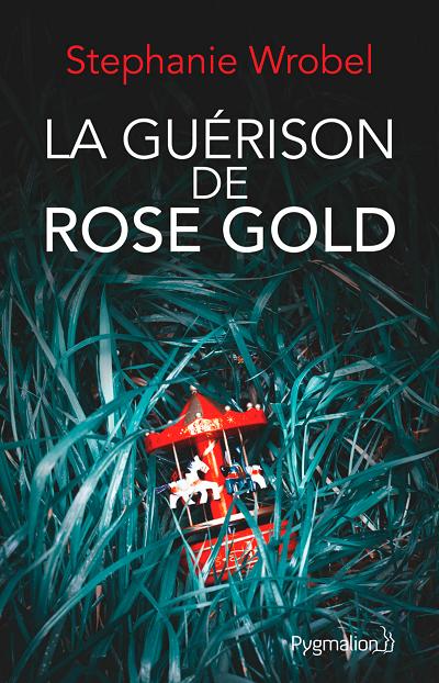 La Guérison de Rose Gold – StephanieWrobel
