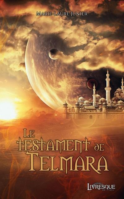 Le Testament de Telmara – Marie-LaureJunier