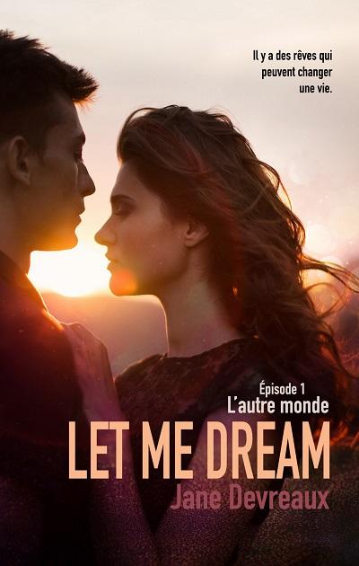 Let me Dream, tome 1 : L'Autre Monde – JaneDevreaux