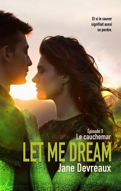 Let me Dream, tome 3 : Le Cauchemar – JaneDevreaux