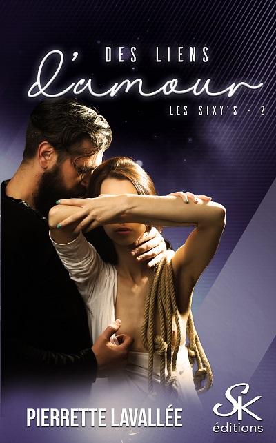 Les Sixy's, tome 2 : Des Liens d'Amour – PierretteLavallée