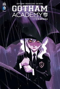 Gotham Academy, tome 2 : De Mère en Fille