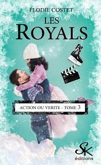 Les Royals, tome 3 : Action ou Vérité