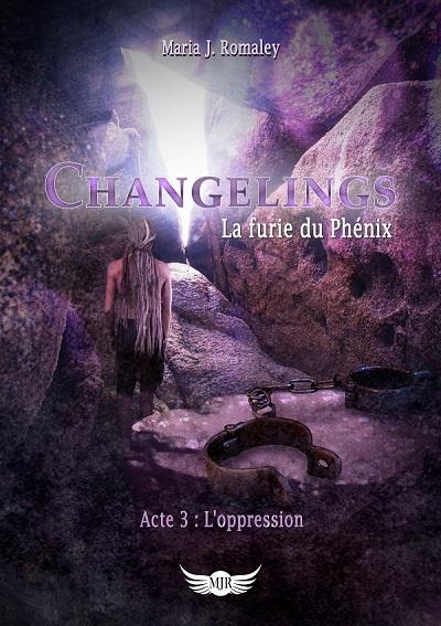 Changeling, La Furie du Phénix, tome 3 : L'Oppression