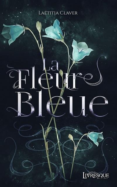 La Fleur Bleue – LaëtitiaClaver