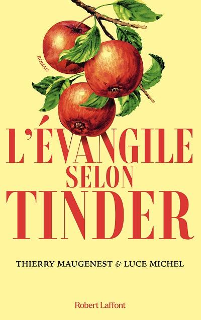L'Évangile selon Tinder – Luce Michel et ThierryMaugenest