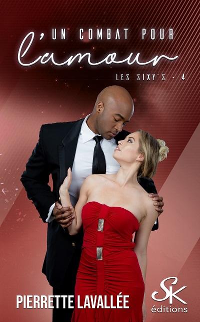 Les Sixy's, tome 4 : Un Combat pour l'Amour – PierretteLavallée