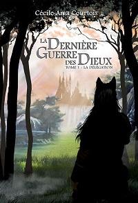 La Dernière Guerre des Dieux, tome 1 : La Délégation