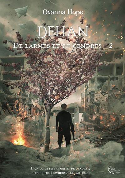 De Larmes et de Cendres, tome 2 : Dehan – OxannaHope