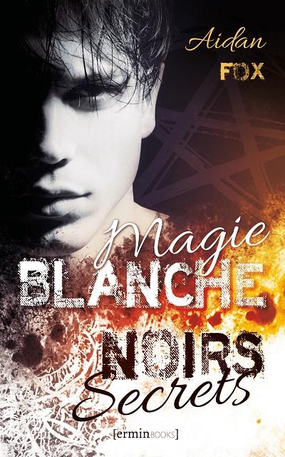 Magie Blanche, Noirs Secrets